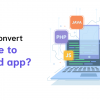 How to convert website to android app-freeweb2app