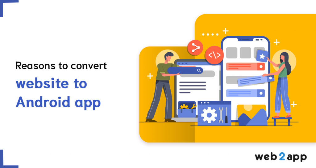 Reason to convert website to android app-freeweb2app