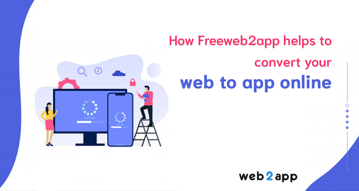 how freeweb2app helps to convert your web to app online-freeweb2app