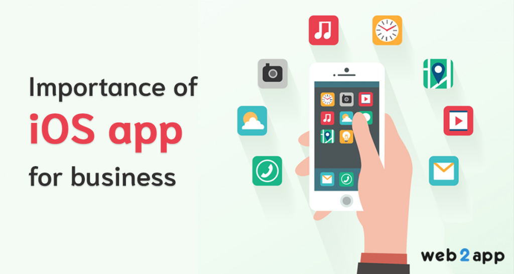 importance of ios app for business-freeweb2app