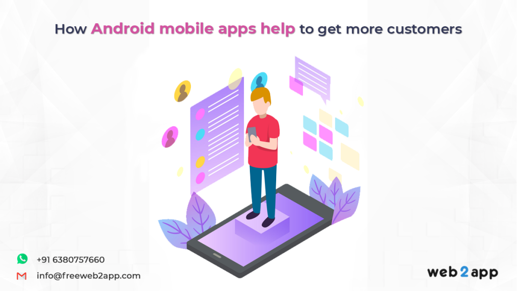 How-android-mobile-apps-helps-to-get-more-customers-freeweb2app