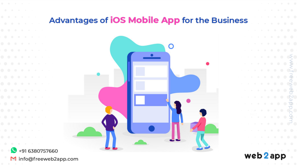 Advantages of iOS Mobile App for the Business
