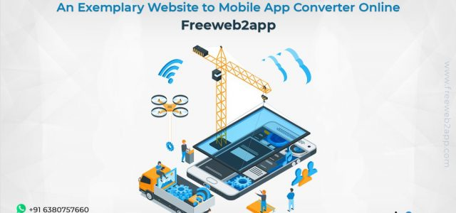 An Exemplary Website to Mobile App Converter Online - Freeweb2app