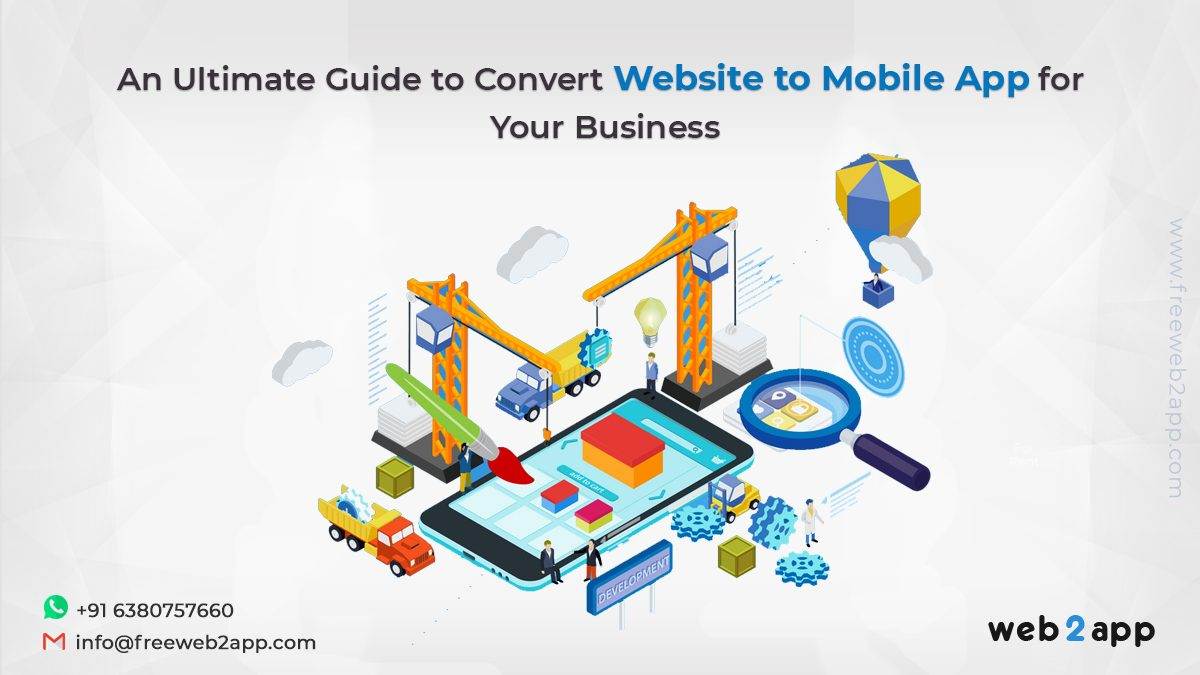 An Ultimate Guide to Convert Website to Mobile App for Your Business