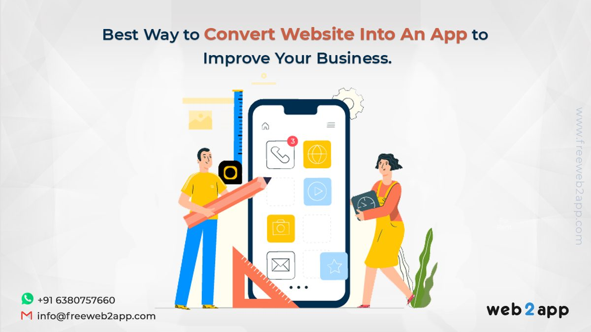 Best Way to Convert Website Into An App to Improve Your Business