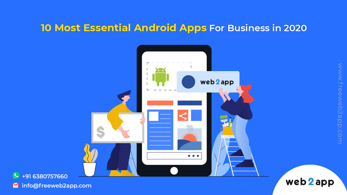 10 Most Essential Android Apps For Business in 2020-freeweb2app