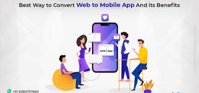 Best Way to Convert Web to App and its Benefits