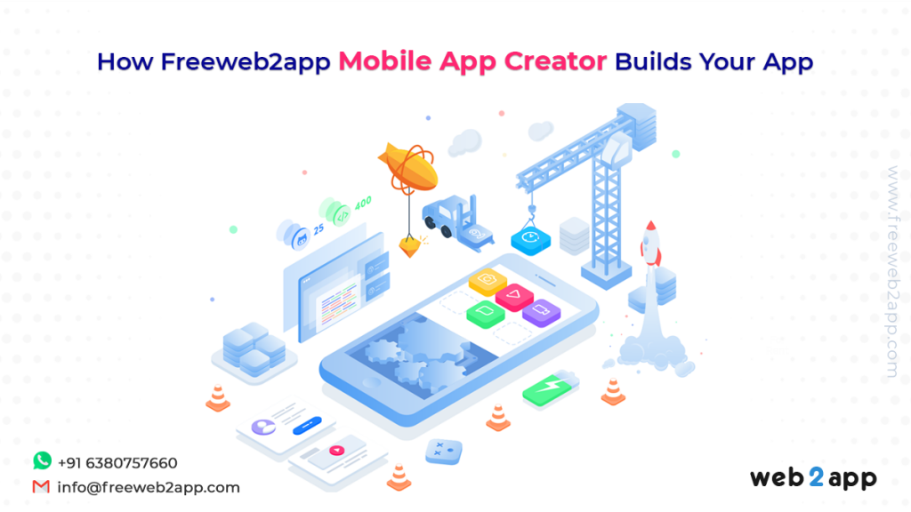 How Freeweb2app Mobile App Creator Builds Your App-freeweb2app