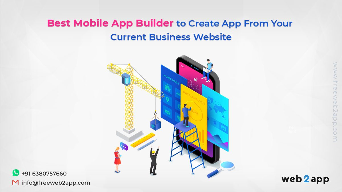 Best Mobile App Builder to Create App From Your Current Business Website-Freeweb2app