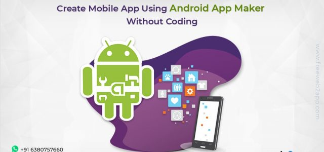 Create Mobile App Using Android App Maker Without Coding-freeweb2app