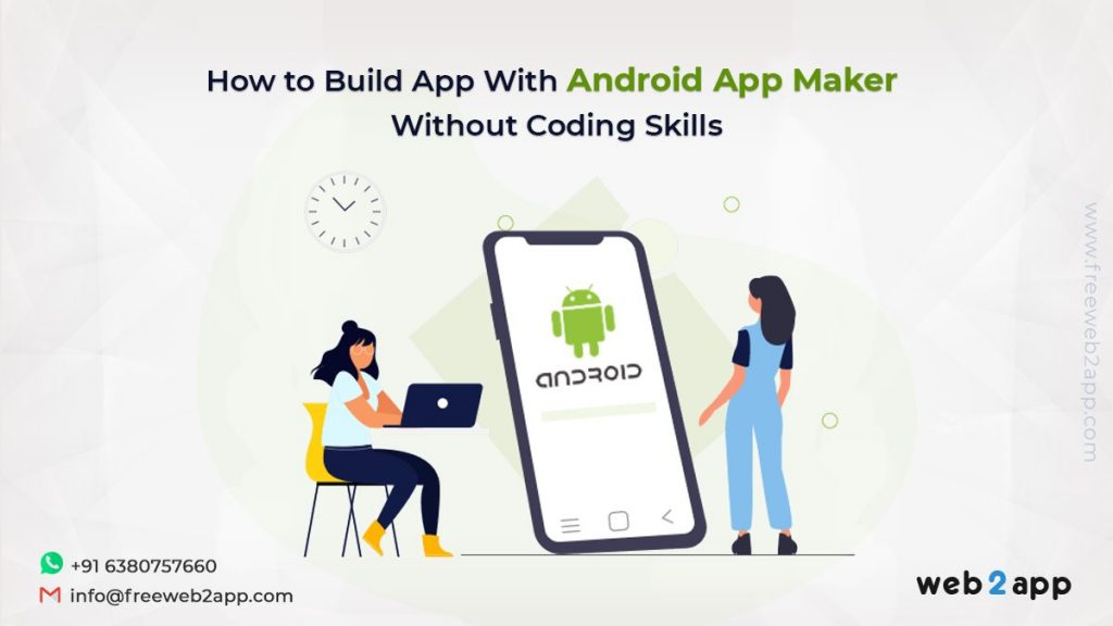 How to Build App With Android App Maker Without Coding Skills-freeweb2app