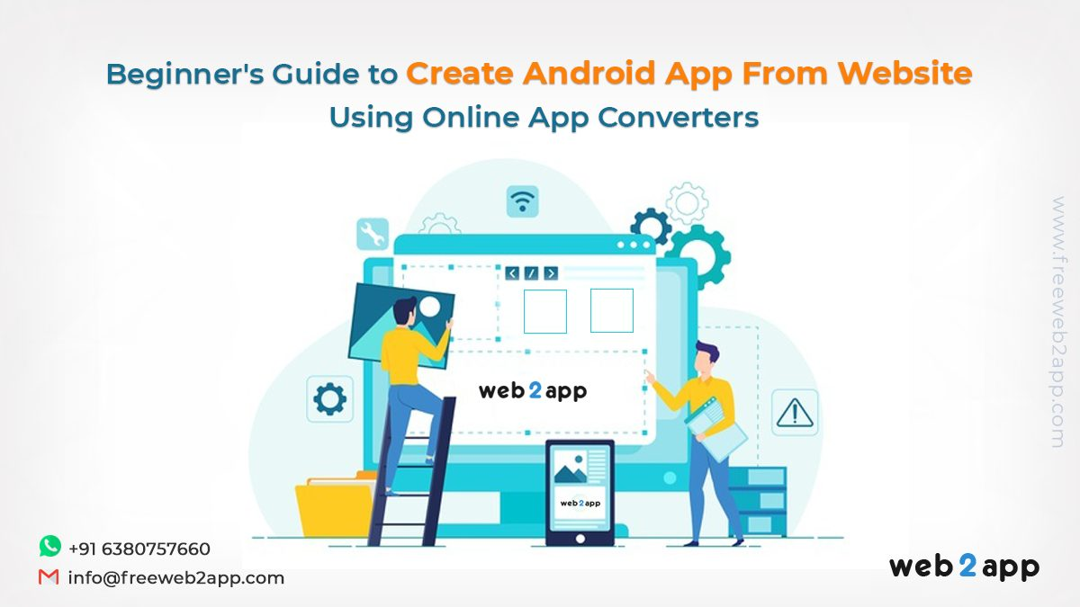 Beginner's Guide to Create Android App From Website Using Online App Converters - Freeweb2app