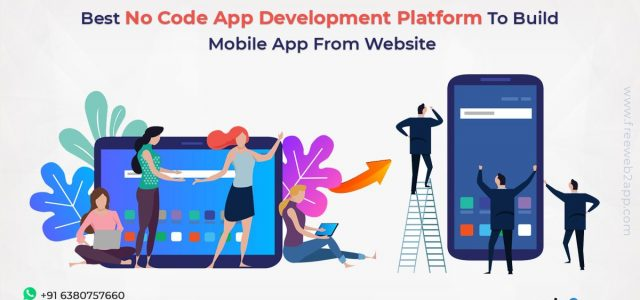 Best No Code App Development Platform to Build Mobile App from Website-freeweb2app