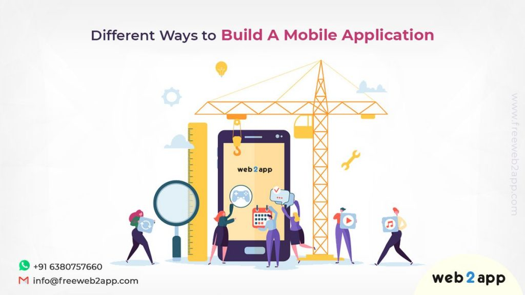 Different Ways to Build A Mobile Application-freeweb2app