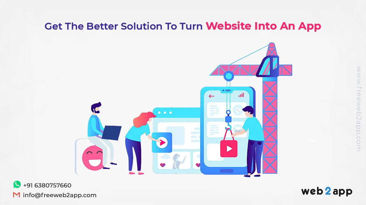 Get The Better Solution To Turn Website Into An App - Freeweb2app