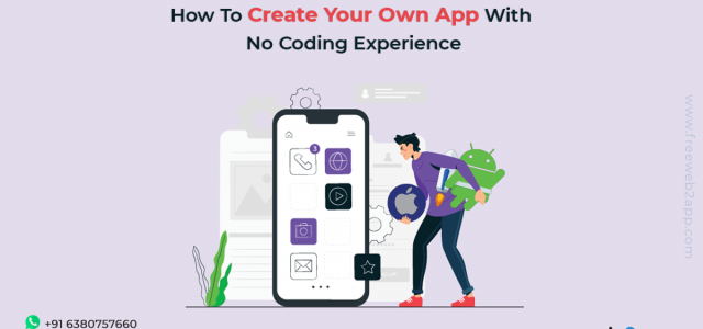How to Create Your Own App with No Coding Experience - Freeweb2app