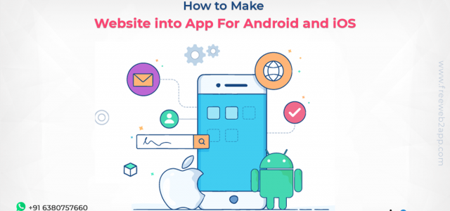 How to Make Website into App For Android and iOS - Freeweb2app