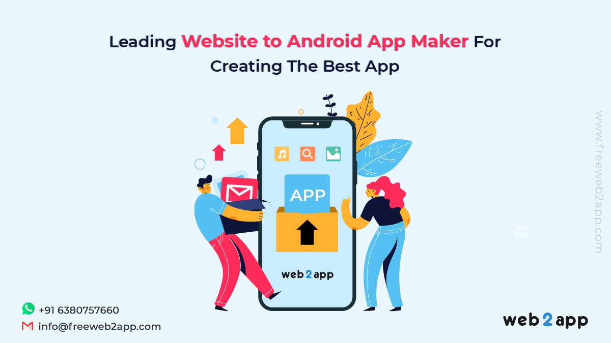 Leading Website to Android App Maker For Creating The Best App - Freeweb2app
