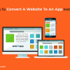 Learn to Convert Website to An App Instantly - Freeweb2app