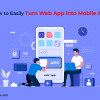 How to Easily Turn Web App into Mobile App - freeweb2app