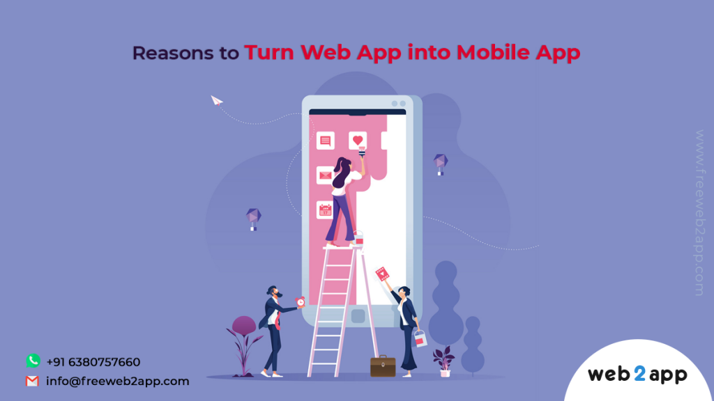 Reasons to Turn Web App into Mobile App - freeweb2app