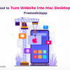 Top Tool to Turn Website into Mac Desktop App Freeweb2app