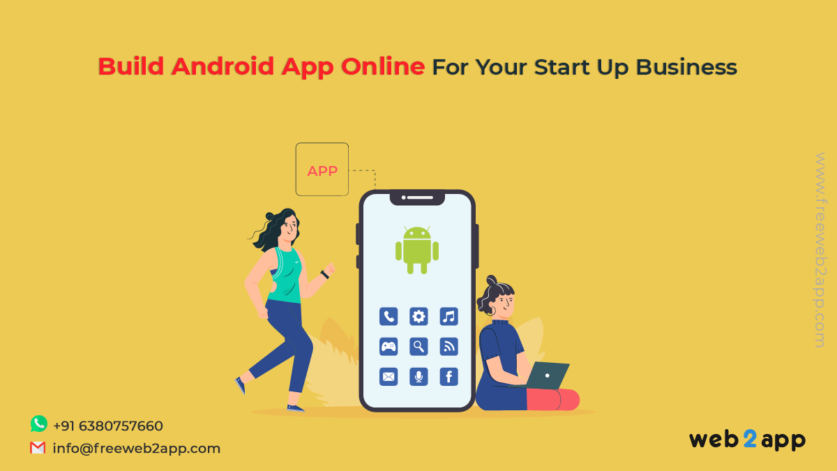 Build Android App Online For Your Start Up Business - Freeweb2app