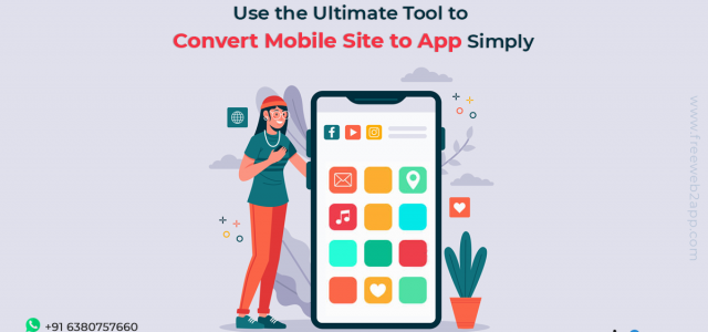 Use the Ultimate Tool to Convert Mobile Site to App Simply - Freeweb2app