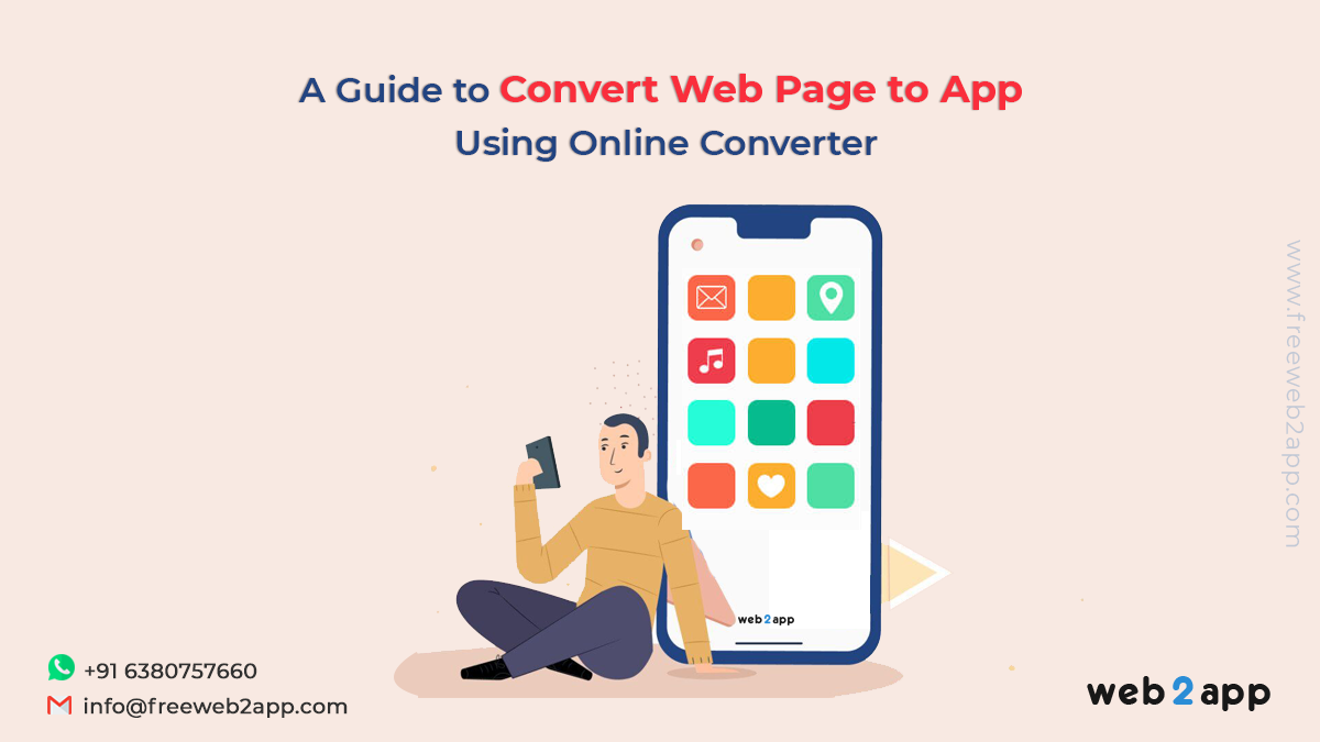 A Guide to Convert Web Page to App Using Online Converter - Freeweb2app