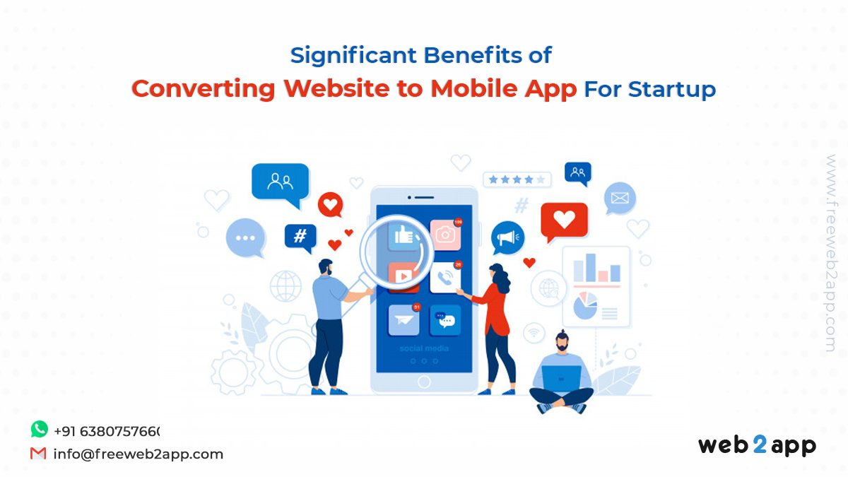 Significant Benefits of Converting Website to Mobile App For Startup - freeweb2app