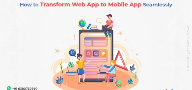 How to Transform Web App to Mobile App Seamlessly - Freeweb2app