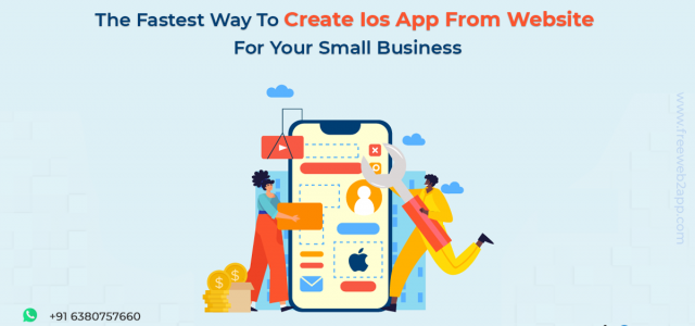 The Fastest Way to Create iOS App from Website for Your Small Business - Freeweb2app