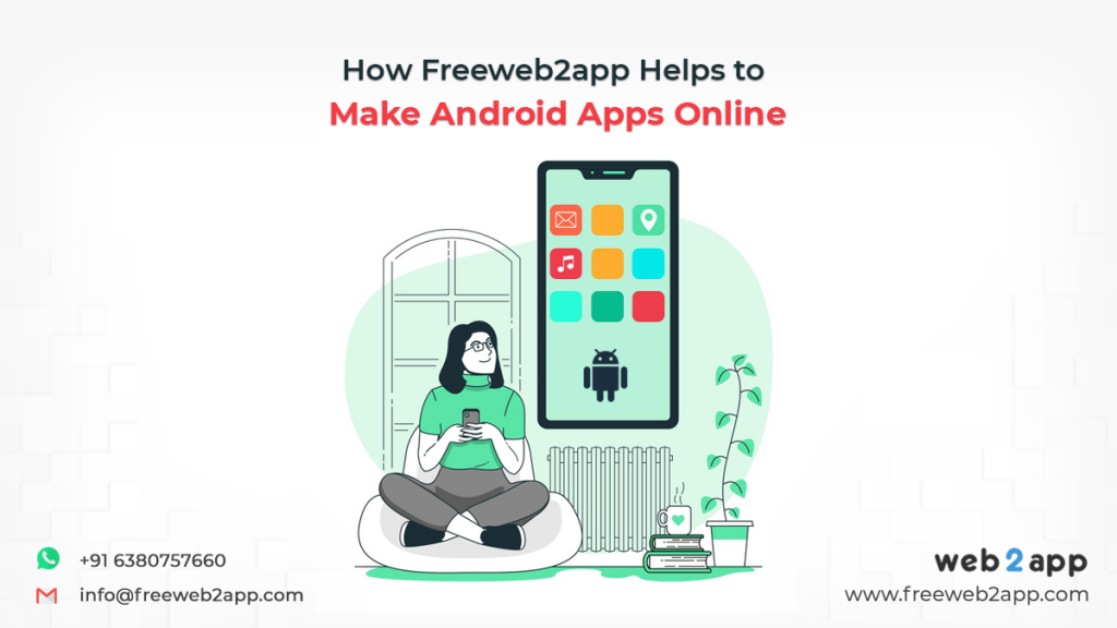 How Freeweb2app Helps to Make Android Apps Online - Freeweb2app