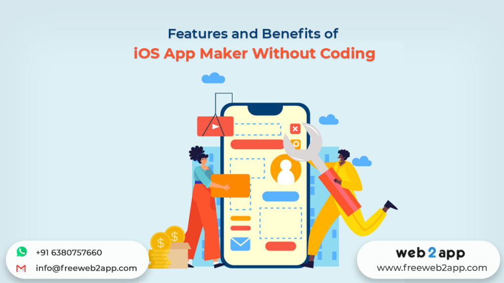 Features and Benefits of iOS App Maker Without Coding - Freeweb2app