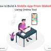 How to Build A Mobile App From Website Using Online Tool - Freeweb2app