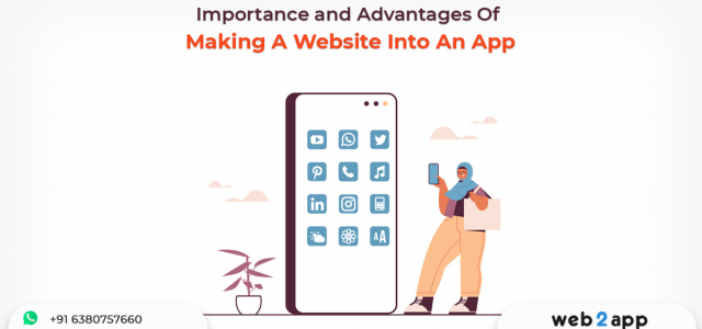Importance and Advantages Of Making A Website Into An App